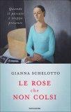 Le Rose che non Colsi  - Libro