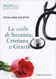 Le Scelte di Susanna, Cristiana e Grazia - Libro