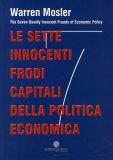 Le sette innocenti Frodi Capitali della Politica Economica  - Libro