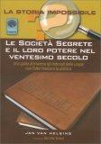 LE SOCIETà SEGRETE E IL LORO POTERE NEL VENTESIMO SECOLO di Jan Van Helsing (Jan Udo Holey)