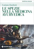 Le Spezie nella Medicina Ayurvedica - Libro