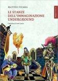 Le Stanze dell'Immaginazione Underground — Libro