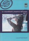Le Straordinarie Proprietà dell'Acqua Vol. 2