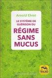 Le Système de Guérison du Régime sans Mucus - Libro