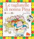Le Tagliatelle di Nonna Pina + CD