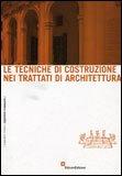 Le Tecniche di Costruzione nei Trattati di Architettura