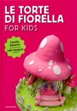 Le Torte di Fiorella for Kids  — Libro