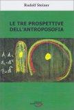 Le Tre Prospettive dell'Antroposofia - Libro