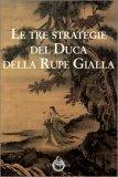 Le Tre Strategie del Duca della Rupe Gialla — Libro