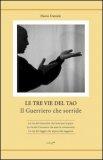 Le Tre Vie del Tao - Il Guerriero che Sorride  - Libro
