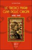 Le Tredici Madri - Clan delle Origini - Libro