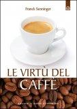 Le Virtù del Caffè  - Libro