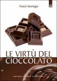 Le Virtù del Cioccolato  - Libro