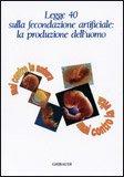 Legge 40 sulla fecondazione artificiale: la produzione dell'uomo