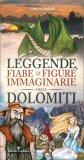 Leggende, Fiabe e Figure Immaginarie delle Dolomiti — Libro