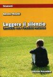 Leggere il Silenzio  - Libro