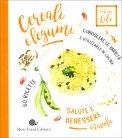 Legumi e Cereali - 60 Ricette — Libro