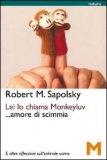 Lei lo Chiama Monkeyluv... Amore di Scimmia