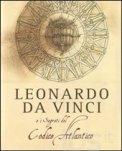 Leonardo Da Vinci e i Segreti del Codice Atlantico  — Libro