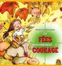 Les Fees Nous Enseignent.. Le Courage  - Libro