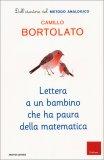 Lettera a un Bambino che ha Paura della Matematica - Libro