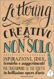 Lettering - Creativo ma non Solo - Libro