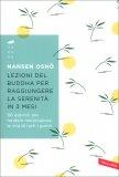 LEZIONI DEL BUDDHA PER RAGGIUNGERE LA SERENITà IN 3 MESI 90 esercizi per rendere meravigliosa la vita di tutti i giorni di Nansen Oshō