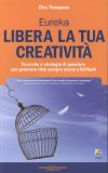 Libera la tua Creatività - Eureka  - Libro