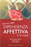 Liberarsi dalla Dipendenza Affettiva - Libro