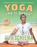Liberi dal Mal di Schiena - Yoga che ti Passa! - Libro + DVD