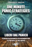 Liberi dal Panico - One Minute Panic Strategies