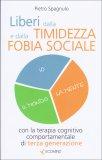 Liberi dalla Timidezza e dalla Fobia Sociale - Libro
