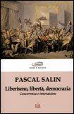 LIBERISMO, LIBERTà, DEMOCRAZIA Concorrenza e innovazione di Pascal Salin
