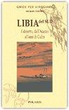 LIBIA del Sud: il deserto, dall'Acacus all'oasi di Cufra