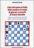 Libro del Quale si Tratta della Maniera et Modo di Giocare a scacchi di Orazio Gianutio