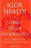 LIBRO DELLA PERSONALITà — Il tuo io più grande - come riconoscerlo, come diventarlo di Igor Sibaldi