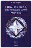 IL LIBRO DEL DRAGO — L'architettura del cosmo di Athon Veggi