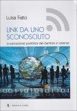 LINK DA UNO SCONOSCIUTO  — La percezione pubblica dei bambini in Internet di Luisa Fiato