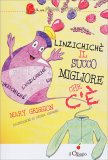 Linzichichè - Il Succo Migliore che C'è