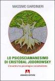 Lo Psicosciamanesimo di Cristobal Jodorowsky  — Libro
