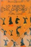 Lo Spirito del Qi Gong  - Libro