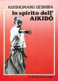 Lo Spirito dell'Aikido  - Libro