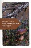 Lo Splendore dei Funghi  — Libro