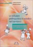 Lo Sviluppo Prelinguistico e Vocalico nel Bambino  - Libro