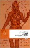 Lo Yoga - Immortalità e Libertà