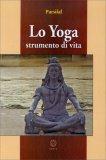 Lo Yoga - Strumento di Vita - Libro