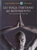 Lo Yoga Tibetano del Movimento — Libro