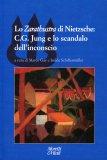 Lo Zarathustra di Nietzsche: C.g. Jung e lo Scandalo dell'Inconscio  - Libro