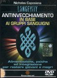 Longevity, Antinvecchiamento in Base ai Gruppi Sanguigni  - DVD