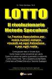 Lotto - Il Rivoluzionario Metodo Speculum — Libro